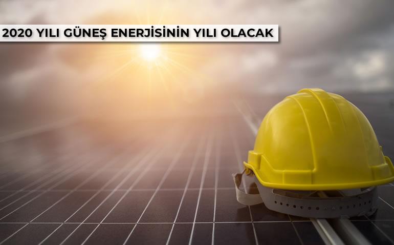 2020 YILINDA GÜNEŞ ENERJİSİ DÖNEME DAMGASINI VURACAK!